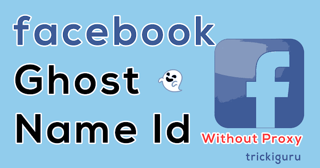 Facebook Ghost Name ID Without Proxy 2018
