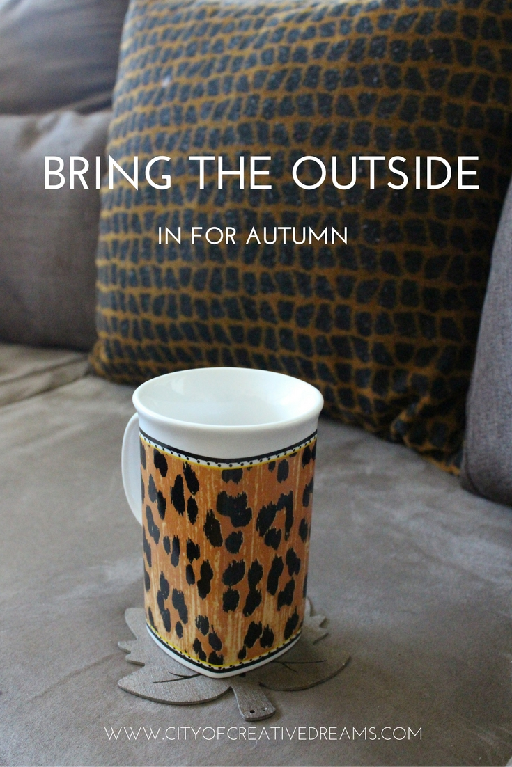 Bring The Outside In For Autumn | City of Creative Dreams
