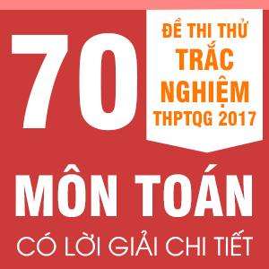 tuyển tập 70 đề thi thử toán của các trường thpt trên cả nước