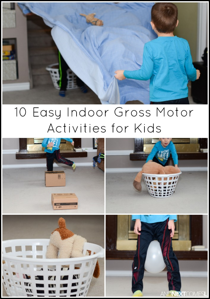 10 easy indoor gross motor activities for kids and next for Indoor large motor activities for toddlers
