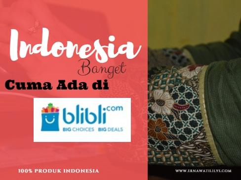 Indonesia Banget Cuma Ada di BliBli.com
