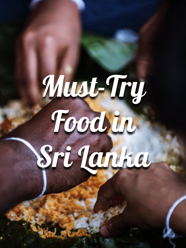 Top Foods & Dishes You MUST try in Sri Lanka