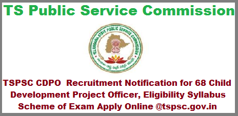 TSPSC CDPO  Recruitment Notification for 68 Child Development Project Officer, Eligibility Syllabus Scheme of Exam Apply Online @tspsc.gov.in Applications are invited Online from qualified women candidates through the proforma Application to be made available on Commission's WEBSITE (www.tspsc.gov.in) to the post of Child Development Project Officer/Additional Child Development Project Officer in Women Development and Child Welfare Department in the State of Telangana.tspsc-cdpo-recruitment-notification-for-68-child-development-project-officer