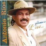 Antonio Ríos - PIDAMOS A DIOS 2002 Disco Completo