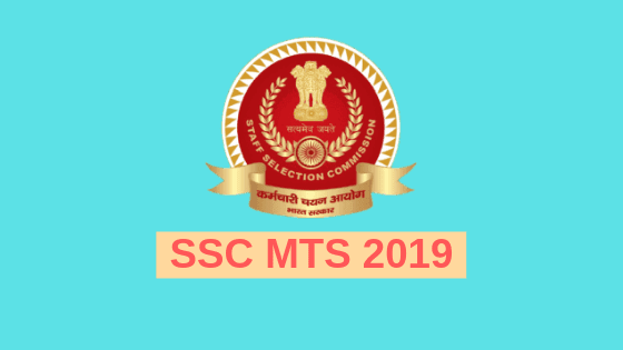 SSC MTS 2019 – Official Notification, Application,Vacancy [Check Here]