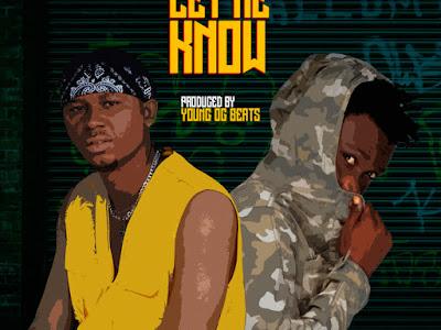 DOWNLOAD MP3: OJIE Ft. Dj Celz – Let Me Know (Prod. By Young OG Beats)