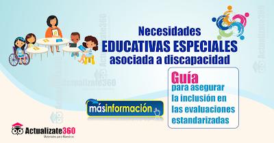 Necesidades Educativas Especiales: Guía para asegurar la inclusión en las evaluaciones estandarizadas