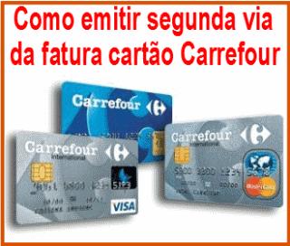 Como emitir segunda via da fatura cartão Carrefour