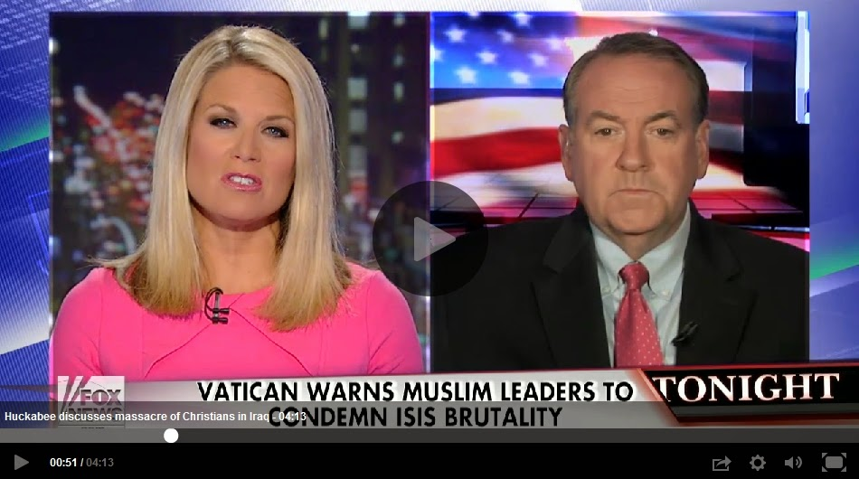 http://video.foxnews.com/v/3729366824001/huckabee-discusses-massacre-of-christians-in-iraq/#sp=show-clips/all-shows