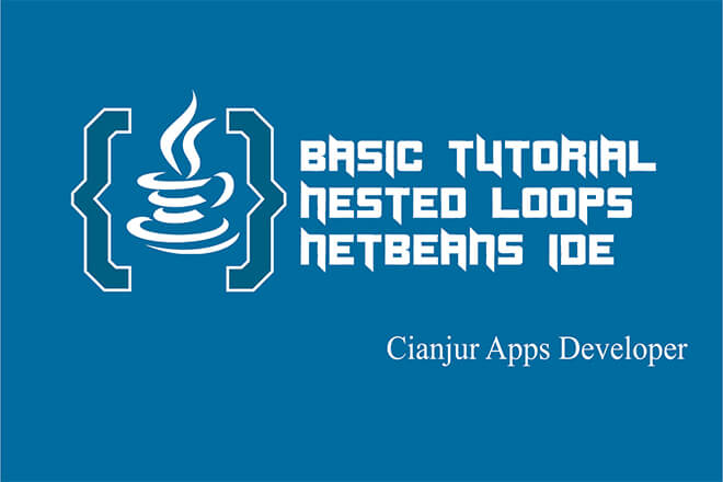 Belajar Memahami Nested Loops pada Java