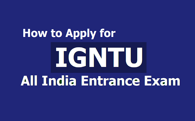 How to Apply for IGNTU Entrance Exam