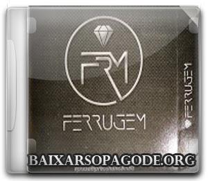 CD Ferrugem - Pra Sempre ou Nunca Mais (2013)