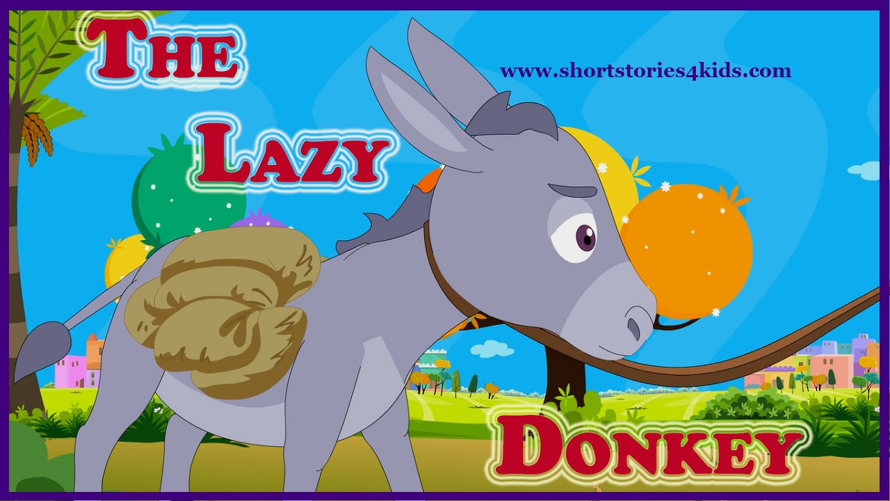 The Lazy Donkey - Moral Short Stories for Kids - Short