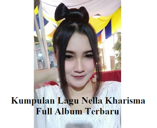 Lagu Nella Kharisma Full Album