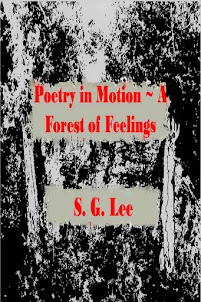 Poetry in Motion~A Forest of Feelings