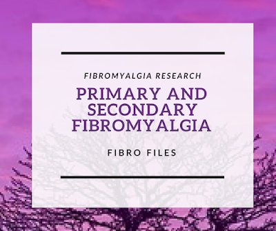 Primary and Secondary Fibromyalgia Are The Same