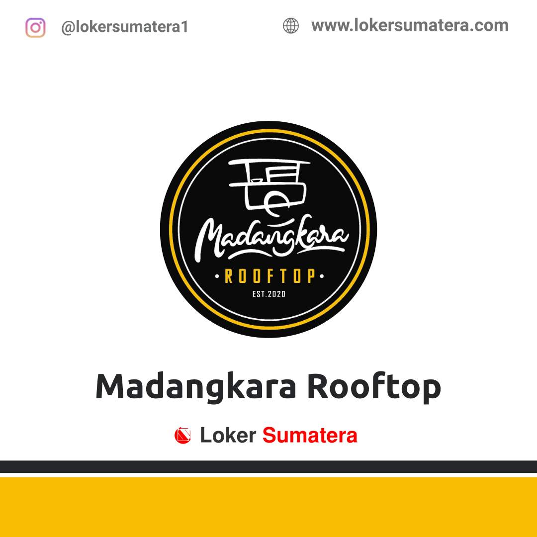 Lowongan Kerja Pekanbaru: Madangkara Rooftop September 2020
