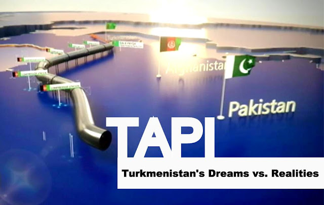 OPINION | TAPI - Turkmenistan's Dreams vs. Realities