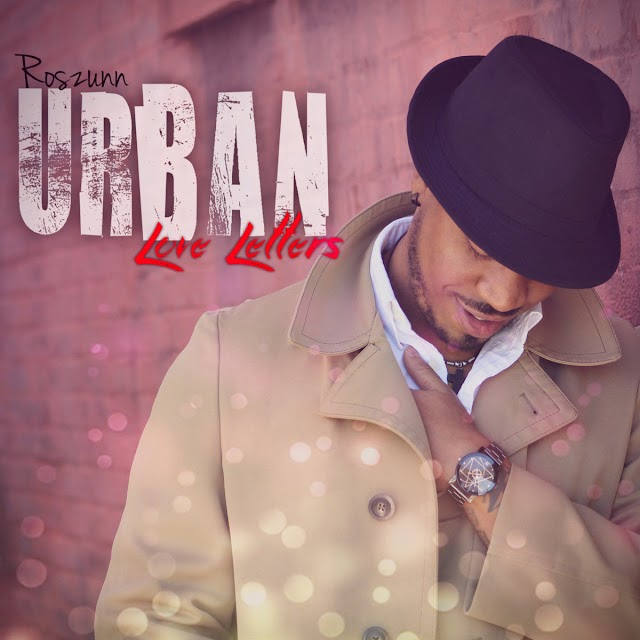 "Stream & Purchase ""Urban Love Letters"" EP by Roszunn (R&B)"