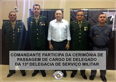 COMANDANTE PARTICIPA DE CERIMÔNIA DE PASSAGEM DE CARGO DA 13º DELEGACIA DE SERVIÇO MILITAR