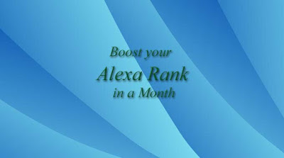 5 Quick and Proven Tricks to Boost Alexa Rank in a Month