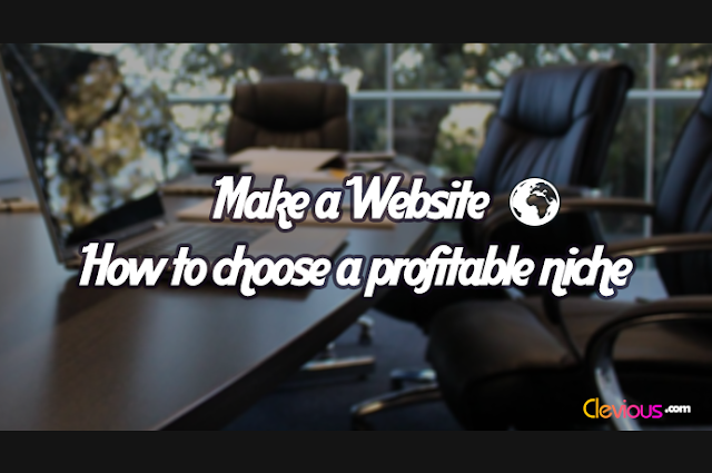 Make a Website: How to Choose a Profitable Niche