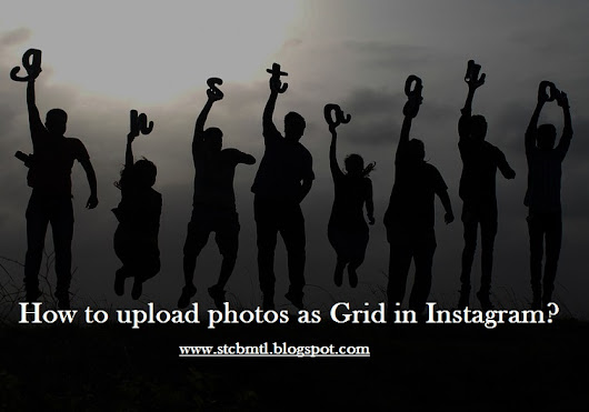 How to break an image and upload as a stylish Grid in Instagram?