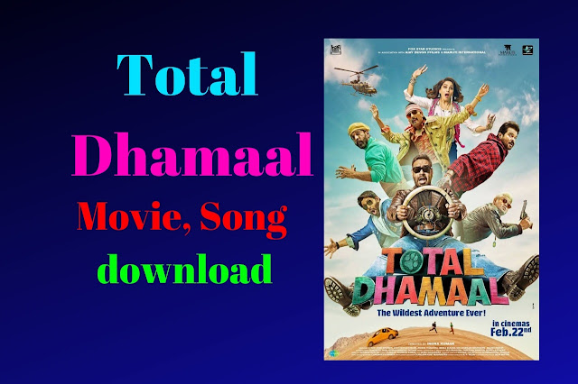 Total Dhamaal: Total dhamaal movie download, Total Dhamaal Movie Song