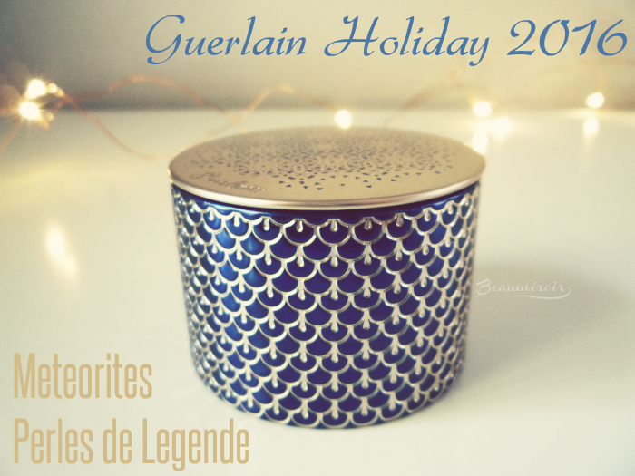 Guerlain Meteorites Perles de Legende for Holiday 2016: photos, review, swatches