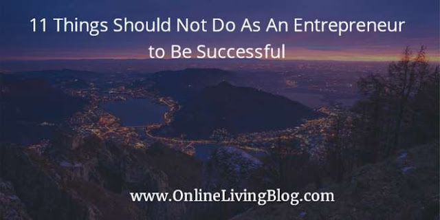 Should Not Do As An Entrepreneur to Be Successful