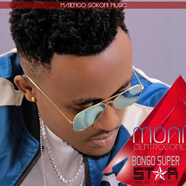 Moni Centrozone - Bongo Super Star (Audio) mp3 download