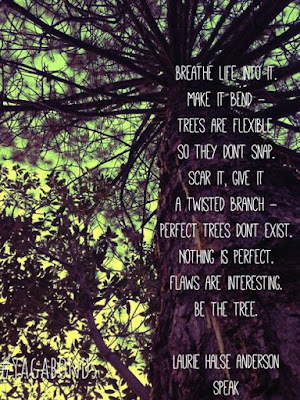 "Speak quote: ""Perfect trees don't exist... Be the tree."""