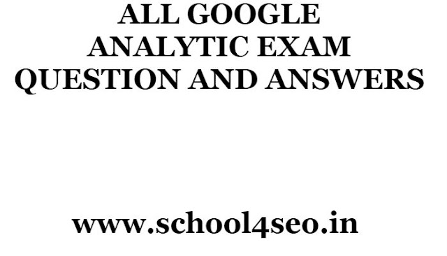 GOOGLE ANALYTIC EXAM QUESTION AND ANSWERS