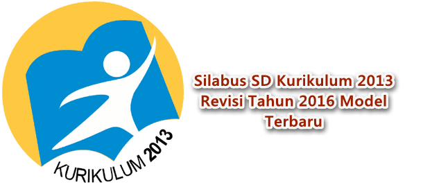 Silabus SD Kurikulum 2013 Revisi Tahun 2016 Model Terbaru