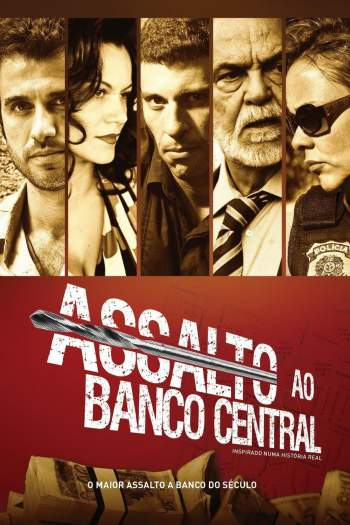 Assalto ao Banco Central Torrent – BluRay 720p/1080p Nacional
