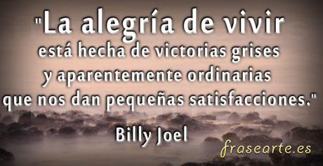 Frases para conseguir la felicidad, Billy Joel