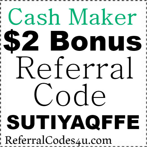 $2 Bonus Cash Maker App Referral Code, Invite Code, Sign Up Bonus and Reviews 2018-2019