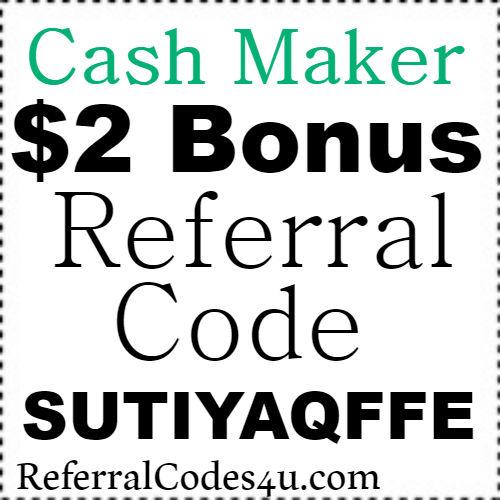 $2 Bonus Cash Maker App Referral Code, Invite Code, Sign Up Bonus and Reviews 2021-2022