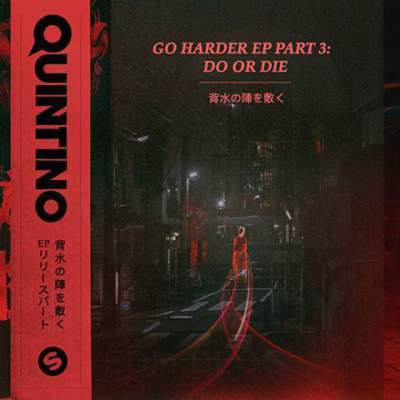 Quintino - Go Harder EP, Pt. 3: Do Or Die - Album Download, Itunes Cover, Official Cover, Album CD Cover Art, Tracklist