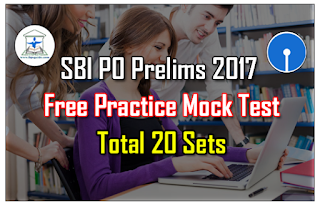 SBI PO Prelims 2017- Free Online Mock Test – Set-20 (Based on Previous Year Pattern) | Also in PDF