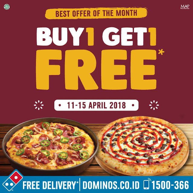 Promo DOMINOS PIZZA Terbaru Buy 1 Get 1 Free Periode 11 - 15 April 2018