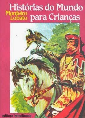 história do mundo para crianças - monteiro lobato - v. m. hillyer - editora brasiliense - sítio do picapau amarelo - manoel victor filho - jacob levitinas - década de 1990 - década de 2000 - capa de livro - bookcover