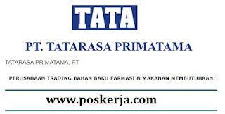 Lowongan Kerja Terbaru PT Tatarasa Primatama Juli 2017