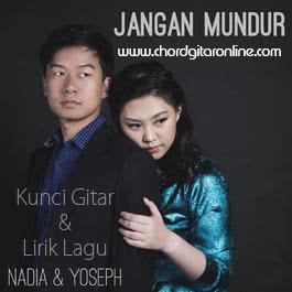 Kunci Gitar Jangan Mundur Nadia & Yoseph Chord Lirik Lagu