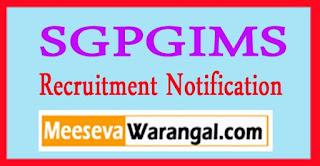 SGPGIMS (Sanjay Gandhi Postgraduate Institute of Medical Sciences) Recruitment Notification 2017