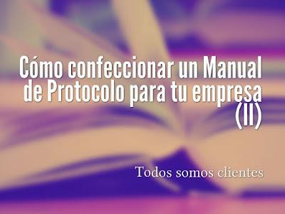 Cómo confeccionar un manual de protocolo para tu empresa (II)