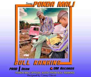 Download Mp3 | Bull Ranking ft Daggie Mentalz - Ponda Mali