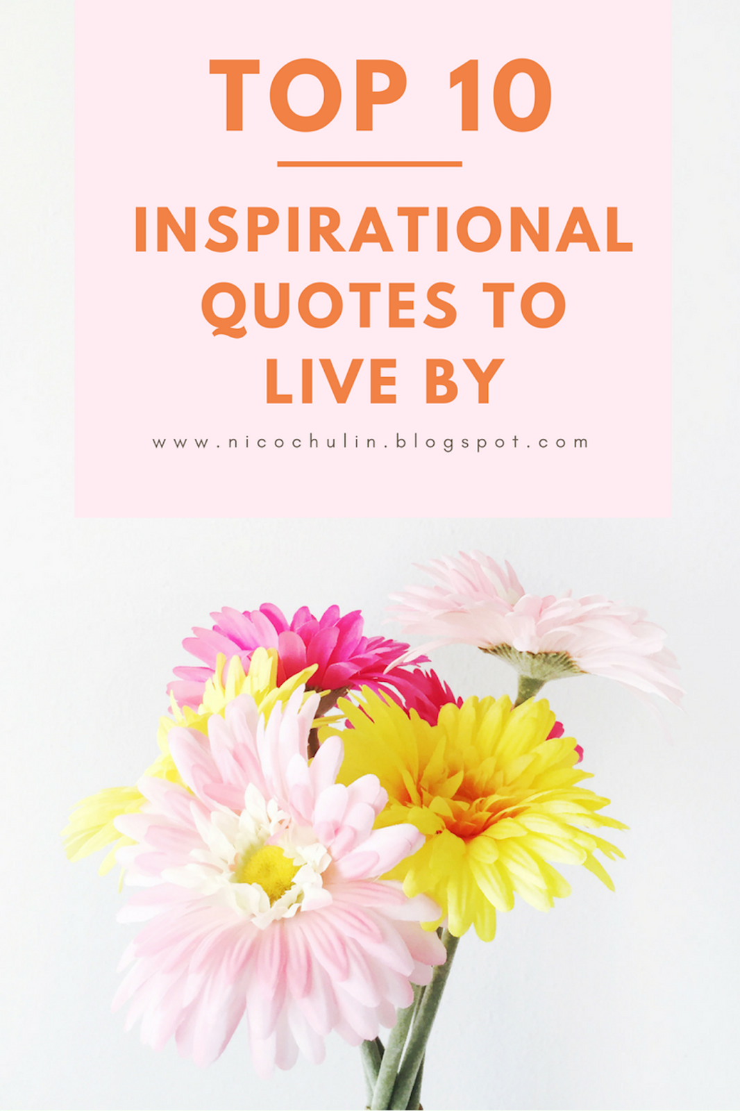 Nicochulin Top 10 Inspiring Quotes To Live By