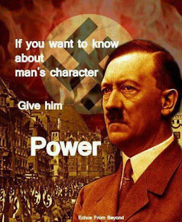 hitler quotes if you want to know about man character give him power