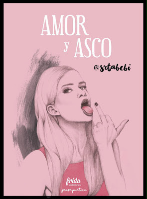 LIBRO - Amor y Asco : @srtabebi | Bebi  (Frida Ediciones - 31 Octubre 2016)  POESIA | Comprar en Amazon España